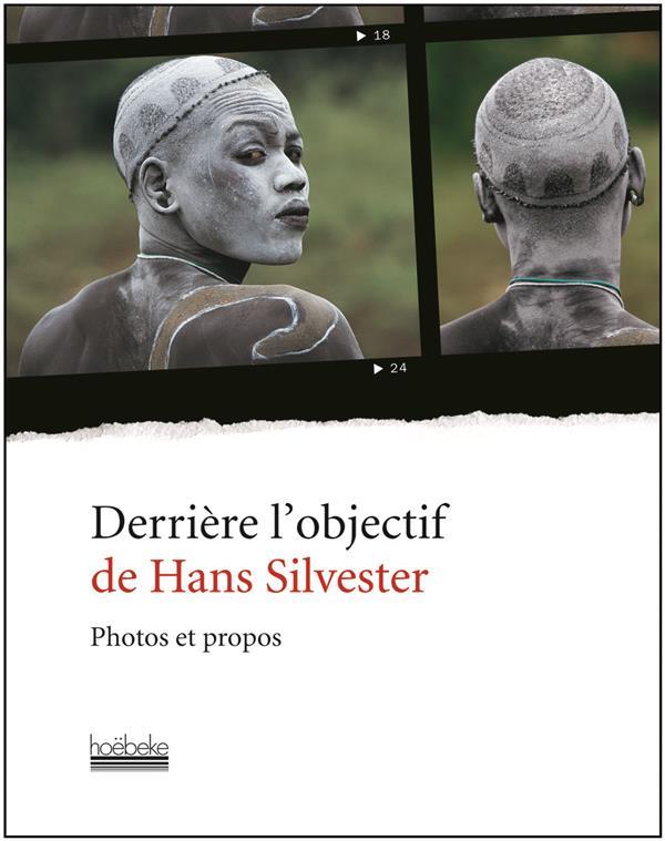 DERRIERE L'OBJECTIF DE HANS SILVESTER
