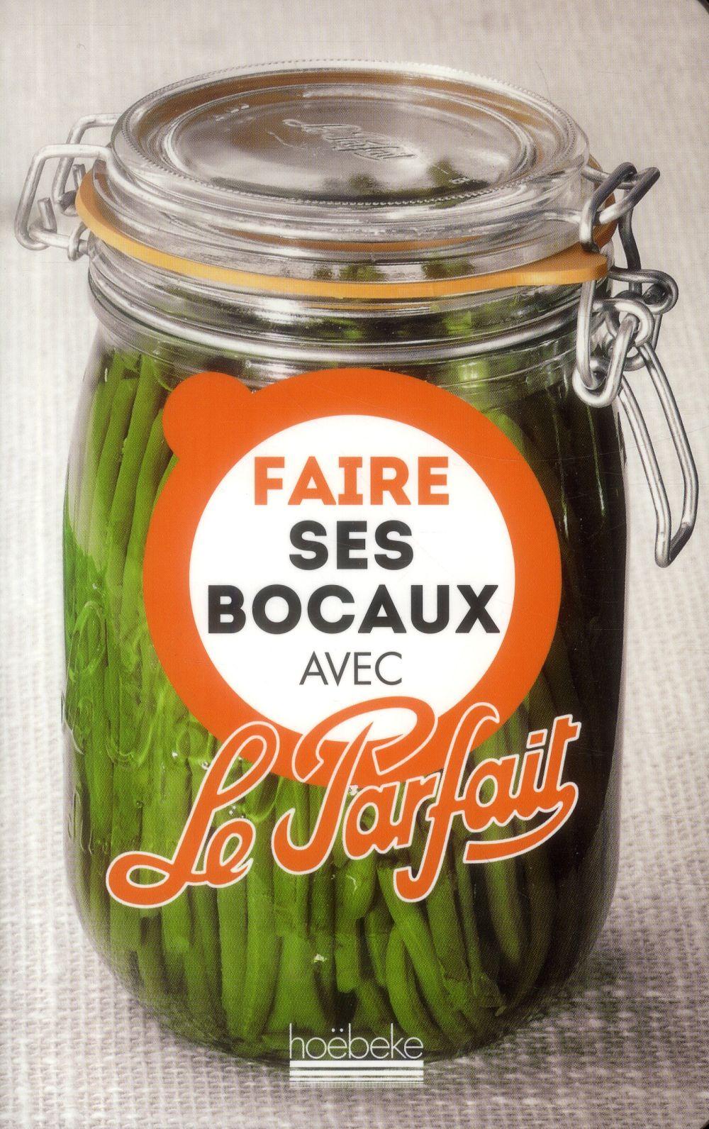 FAIRE SES BOCAUX AVEC LE PARFAIT