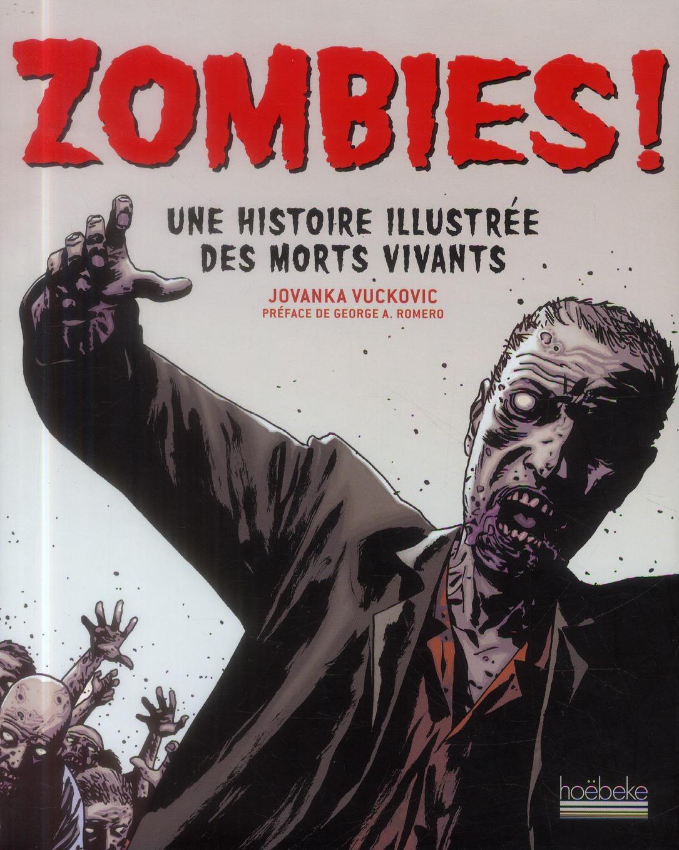 ZOMBIES ! - UNE HISTOIRE ILLUSTREE DES MORTS VIVANTS