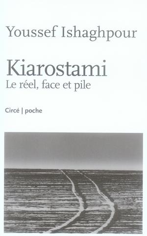 KIAROSTAMI : LE REEL, FACE ET PILE