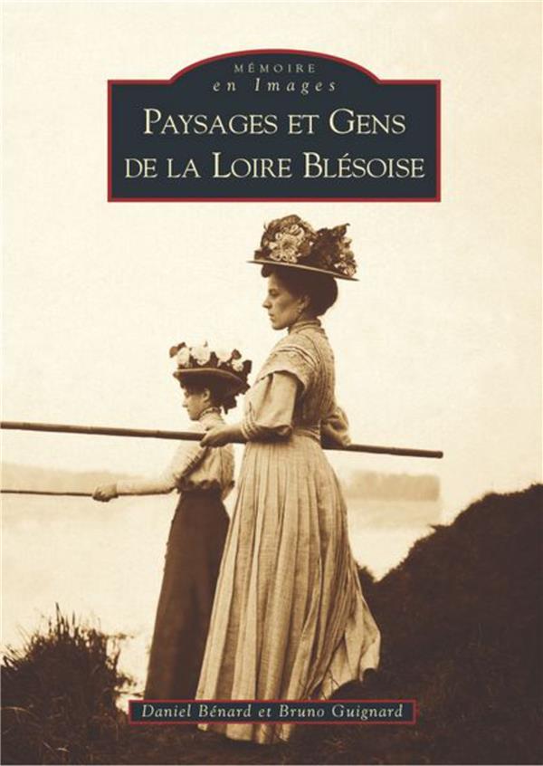 LOIRE BLESOISE (PAYSAGES ET GENS DE LA)