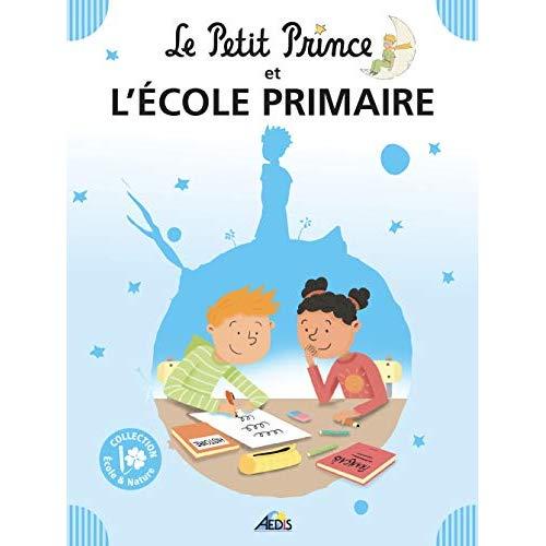 04 - LE PETIT PRINCE ET L'ECOLE PRIMAIRE