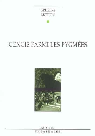 GENGIS PARMI LES PYGMEES