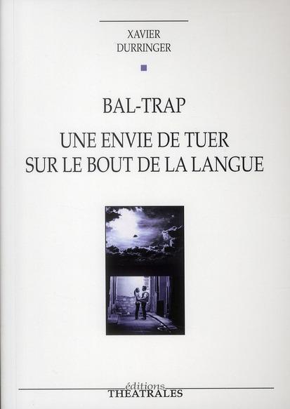 BAL-TRAP - UNE ENVIE DE TUER SUR LE BOUT DE LA LANGUE