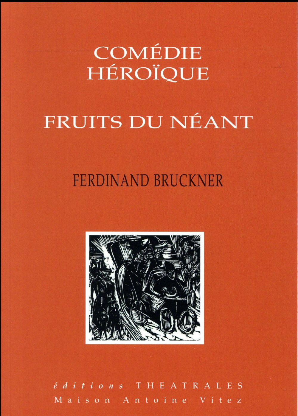 COMEDIE HEROIQUE FRUITS DU NEANT