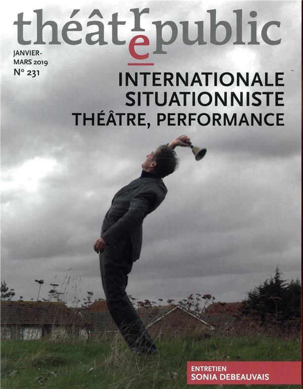 THEATRE PUBLIC N231 - INTERNATIONALE SITUATIONNISTE, THEATRE, PERFORMANCE