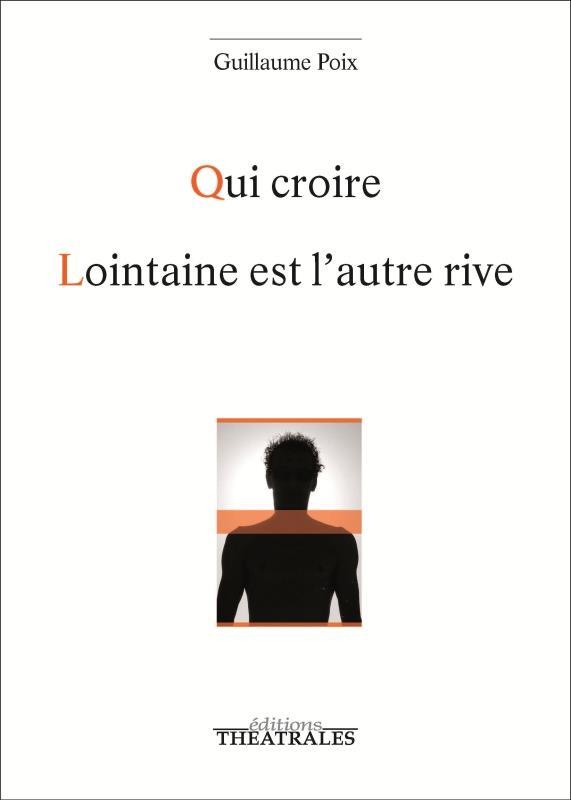 QUI CROIRE / LOINTAINE EST L'AUTRE RIVE