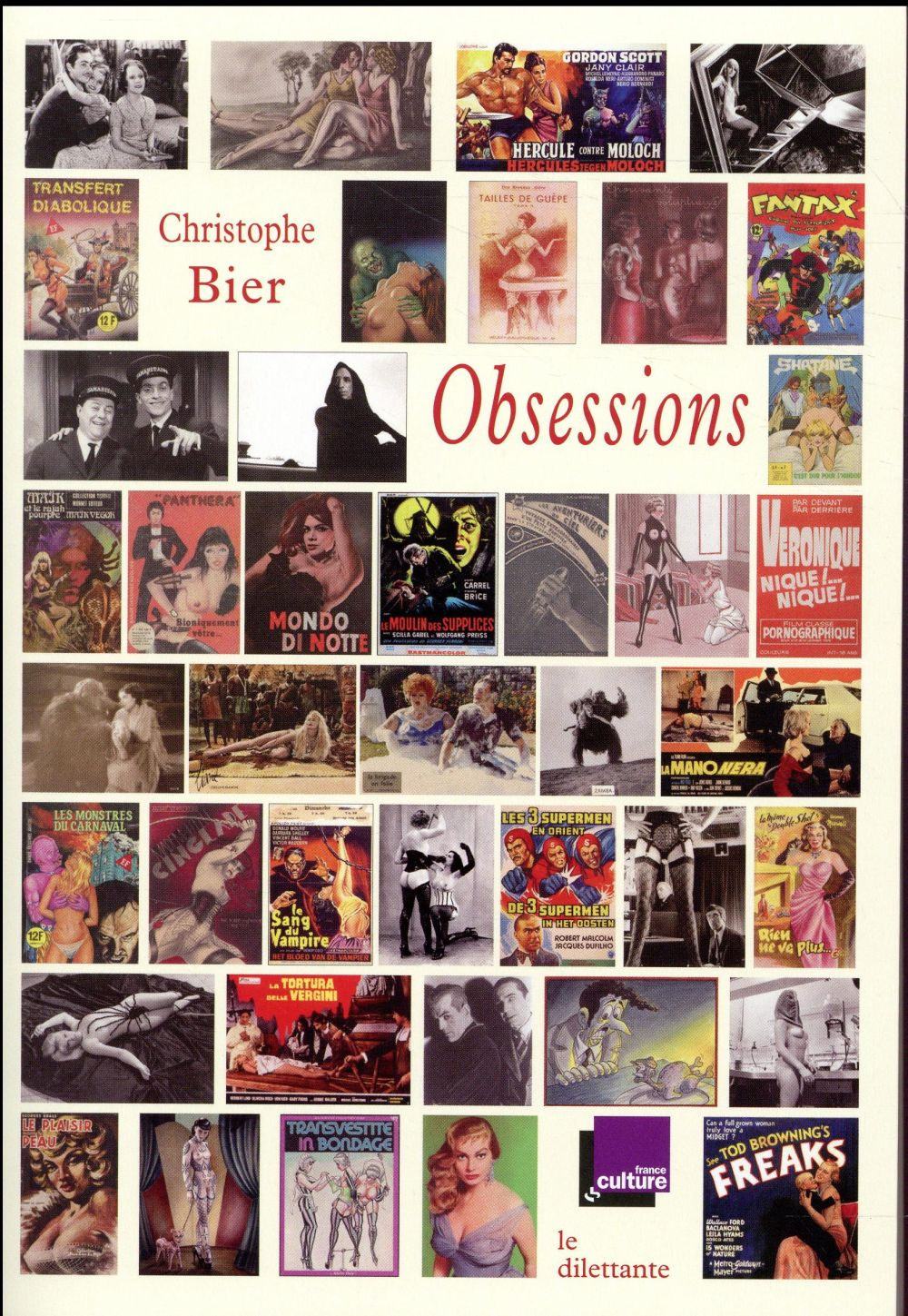 "OBSESSIONS SELECTION DE CHRONIQUES DE L'EMISSION ""MAUVAIS GENRES"", FRANCE CULTURE, 2003-2016"