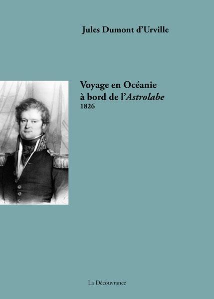 VOYAGE DE DUMONT D URVILLE EN OCEANIE A BORD DE L ASTROLABE -1826