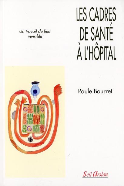 CADRES DE SANTE A L'HOPITAL (LES)