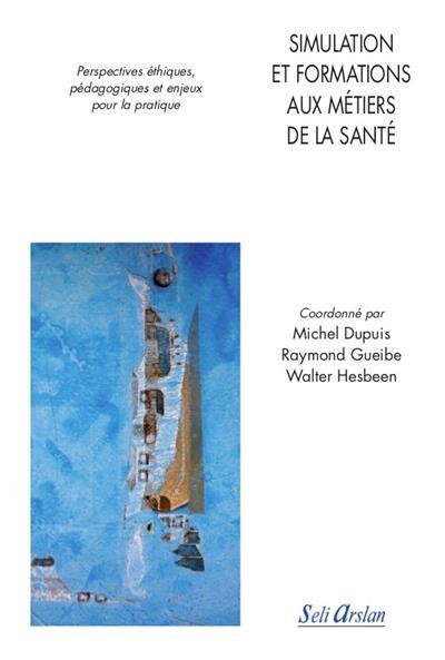 SIMULATION ET FORMATIONS AUX METIERS DE LA SANTE