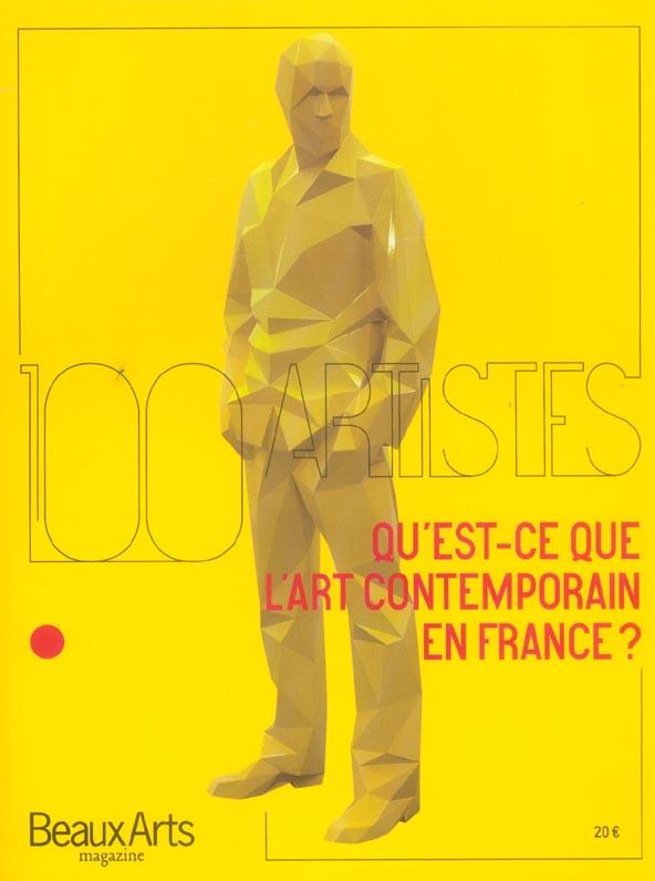 QU'EST-CE QUE L'ART CONTEMPORAIN EN FRANCE ? 100 ARTISTES