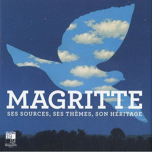 MAGRITTE, SES SOURCES, SES THEMES, SON HERITAGE