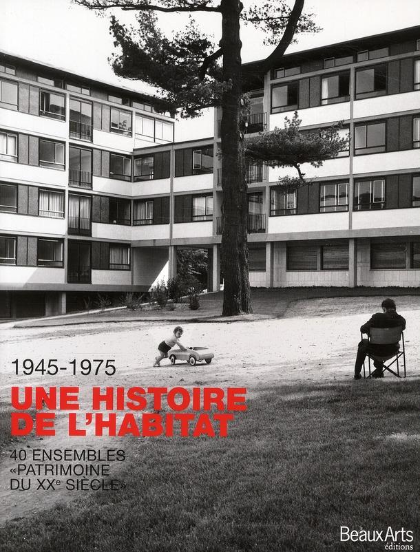 UNE HISTOIRE DE L'HABITAT 1945-1975