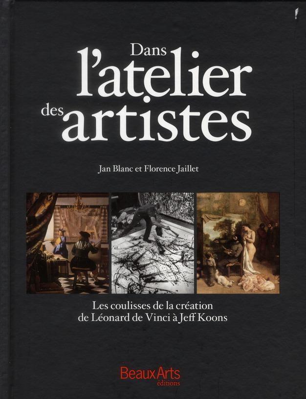 DANS L'ATELIER DES ARTISTES - LES COULISSES DE LA CRATION DE LEONARD DE VINCI A JEFF KOONS
