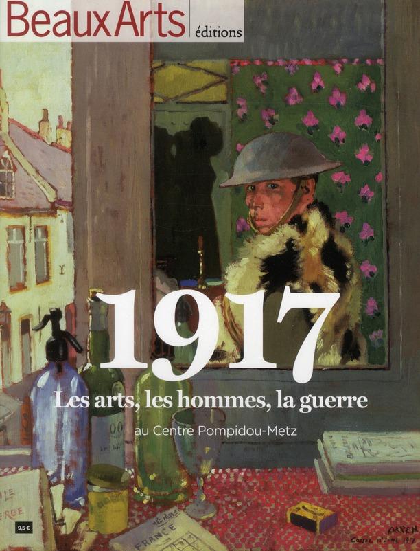1917, LES ARTS, LES HOMMES, LA GUERRE AU CENTRE POMPIDOU-METZ