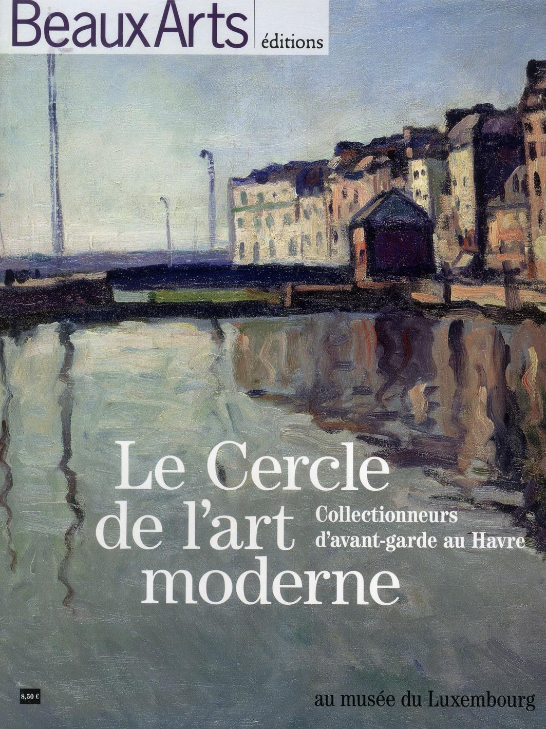 LE CERCLE DE L'ART MODERNE COLLECTIONNEURS D'AVANT-GARDE AU HAVRE