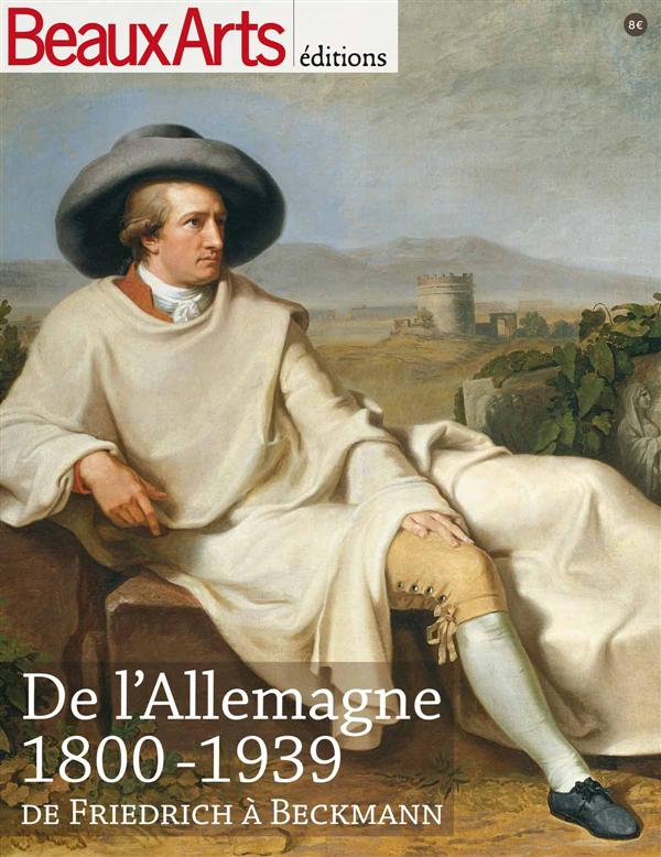 DE L'ALLEMAGNE 1800-1939 - DE FRIEDRICH A BECKMANN