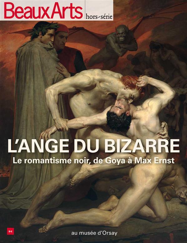 L'ANGE DU BIZARRE-LE ROMANTISME NOIR DE GOYA A MAX ERNST AU MUSEE D'ORSAY