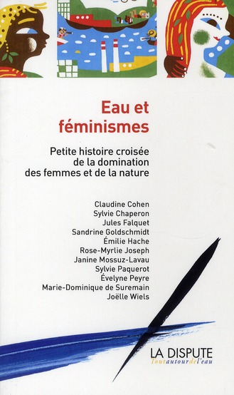 EAU ET FEMINISMES PETITE HISTOIRE CROISEE DE LA DOMINATION DES FEMMES ET DE LA NATURE