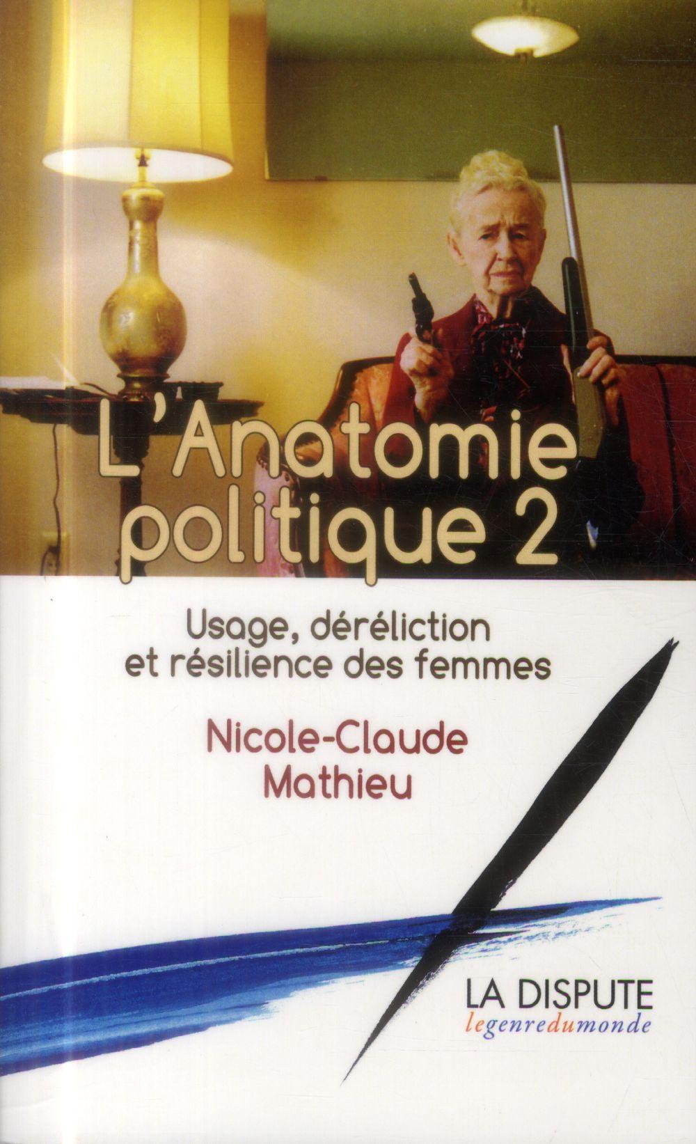 L ANATOMIE POLITIQUE II USAGE DERELICTION ET RESILIENCE DES FEMMES