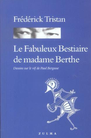 FABULEUX BESTIAIRE DE MADAME BERTHE