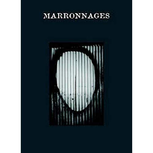 MARRONNAGES - LIGNES DE FUITE