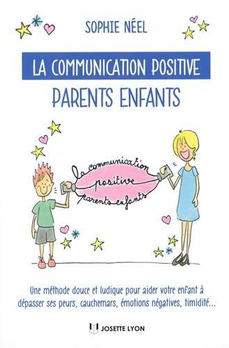 COMMUNICATION POSITIVE PARENTS-ENFANTS (LA)
