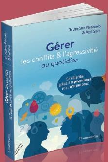 GERER LES CONFLITS ET L'AGRESSIVITE AU QUOTIDIEN