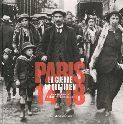 PARIS 14-18 LA GUERRE AU QUOTIDIEN