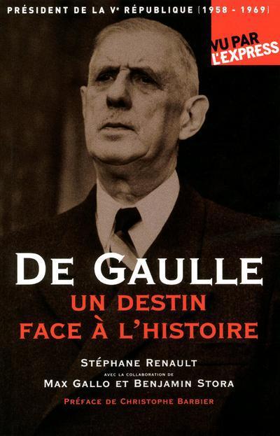 DE GAULLE, UN DESTIN FACE A L'HISTOIRE (1958-1969)
