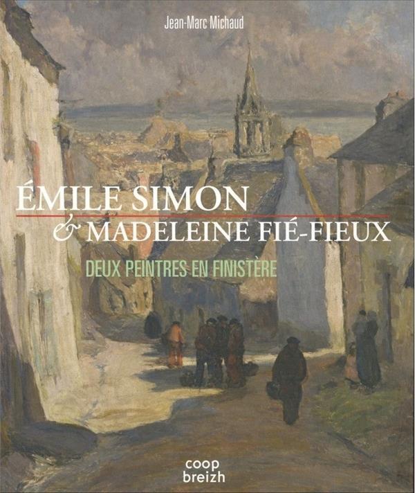 EMILE SIMON & MADELEINE FIE-FIEUX - DEUX PEINTRES EN FINISTERE