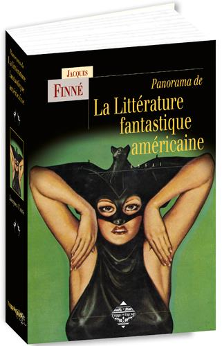 PANORAMA DE LA LITTERATURE FANTASTIQUE AMERICAINE