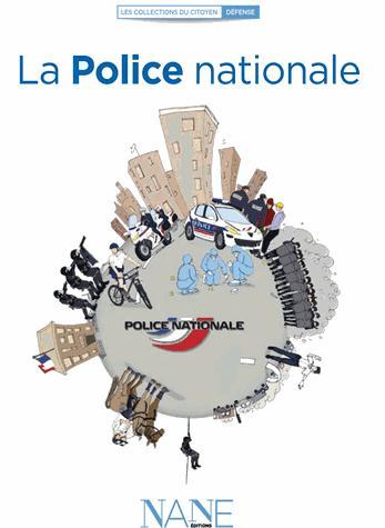EXPLIQUEZ-MOI... LA POLICE NATIONALE