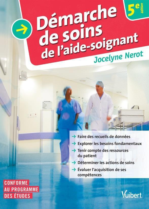 DEMARCHE DE SOINS DE L'AIDE-SOIGNANTE 5E EDT