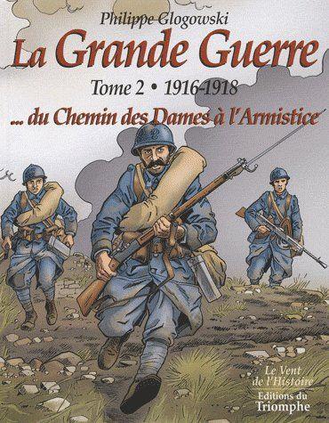 LA GRANDE GUERRE, TOME 2 - 1916-1918, DU CHEMIN DES DAMES A L'ARMISTICE BD