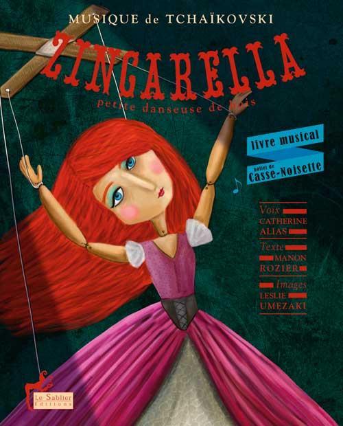 ZINGARELLA LA PETITE DANSEUSE DE BOIS + TCHAIKOVSKY (CD)