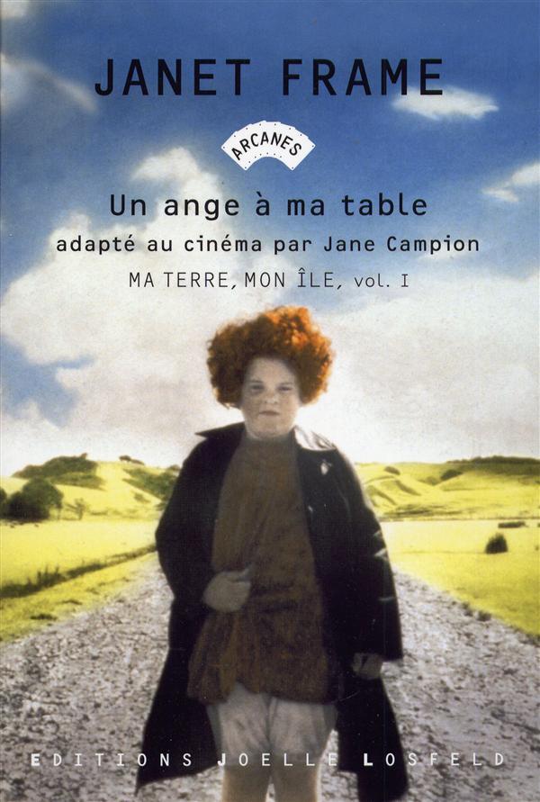 UN ANGE A MA TABLE, I : MA TERRE, MON ILE