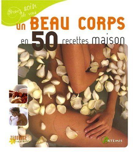 UN BEAU CORPS EN 50 RECETTES MAISON