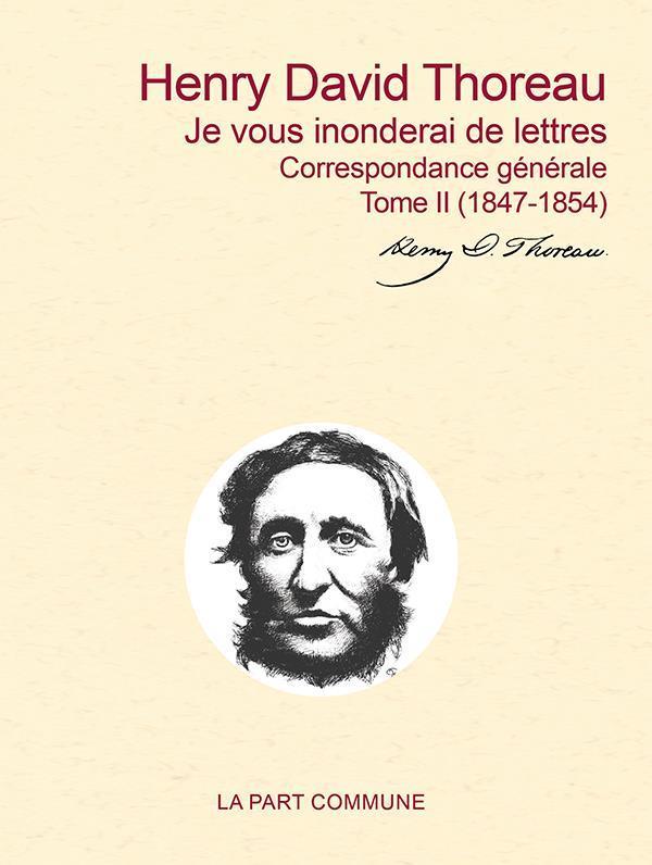 J'ECRIS COMME CA, AU PETIT BONHEUR  CORRESPONDANCE GENERALE TOME II (1847-1854)
