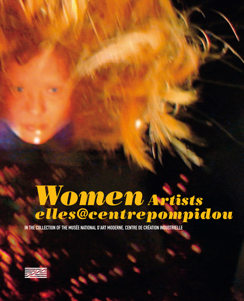 ELLES CENTREPOMPIDOU (ENGLISH VERSION) - WOMEN ARTISTES IN THE COLLECTION OF THE MUSEE NATIONAL D'AR