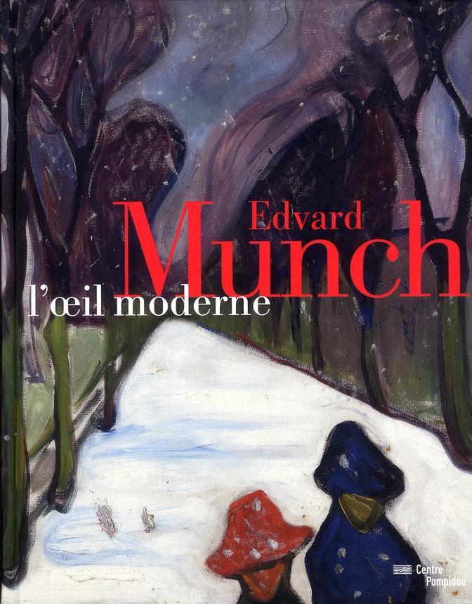 EDVARD MUNCH - L'OEIL MODERNE (CATALOGUE OFFICIEL DE L'EXPOSITION)