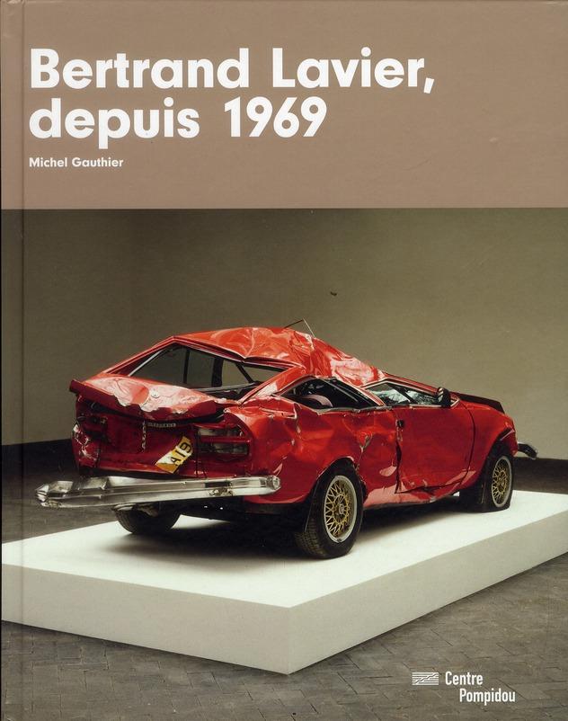 BERTRAND LAVIER, DEPUIS 1969... EXPOSITION PRESENTEE AU CENTRE POMPIDOU, GALERIE 2, DU 26 SEPTEMBRE