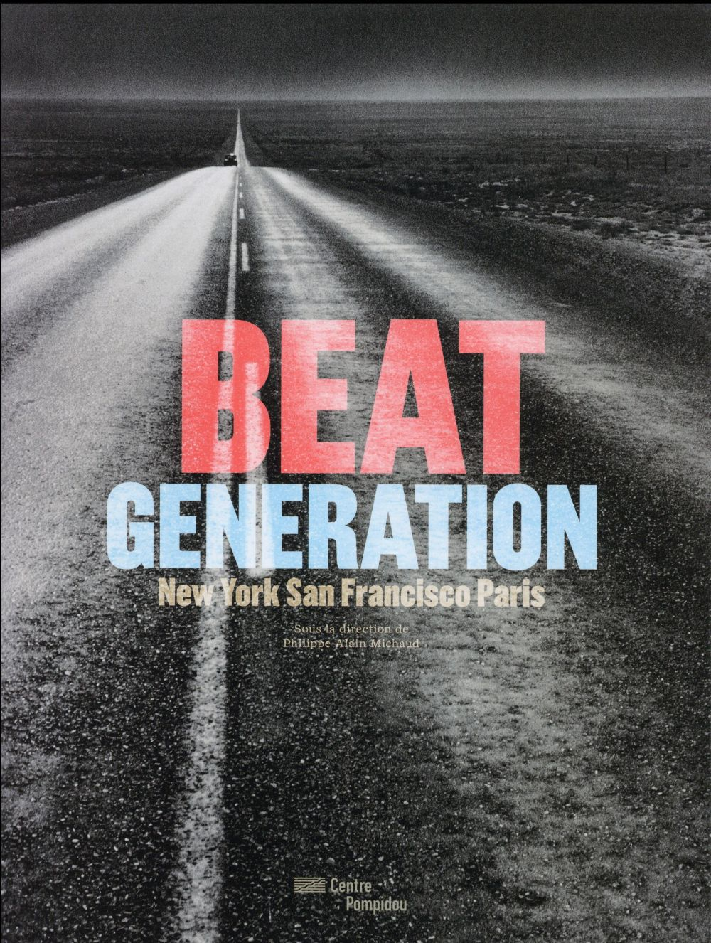 BEAT GENERATION - NEW YORK SAN FRANCISCO PARIS.