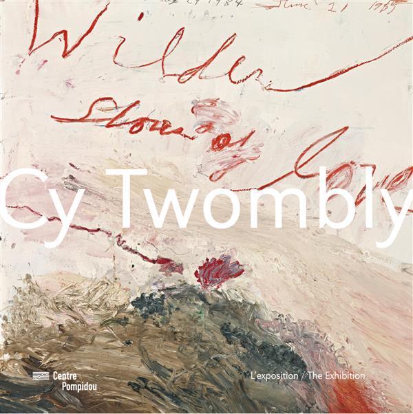 CY TWOMBLY / ALBUM DE L'EXPOSITION (FR/ANG)