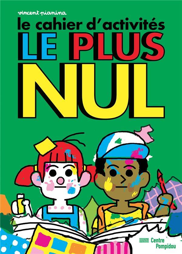 CAHIER D'ACTIVITES LE PLUS NUL (LE)
