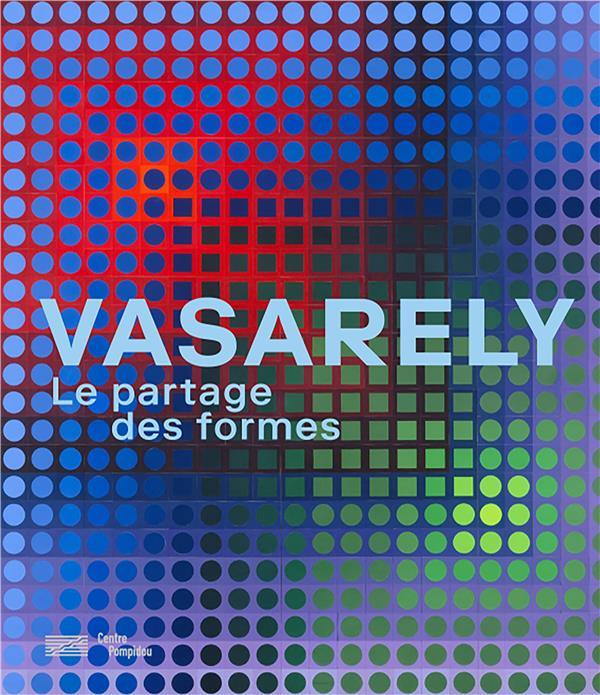 CATALOGUE VASARELY/PARTAGE DES FORMES/CATALOGUE DE L'EXPOSITION