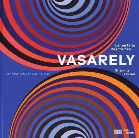 ALBUM VASARELY, LE PARTAGE DES FORMES/ALBUM DE L'EXPOSITION