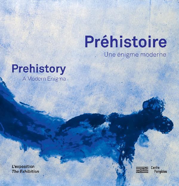 PREHISTOIRE ALBUM DE L'EXPOSITION (LA) - UNE INVENTION MODERNE