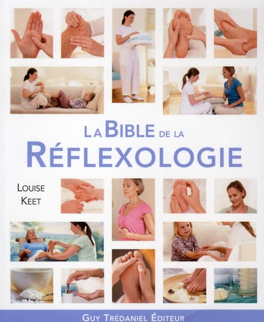 BIBLE DE LA REFLEXOLOGIE (LA)